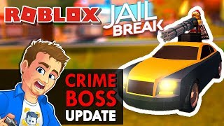 Roblox - New Jailbreak Update! Crime Boss Game Pass, New Weapons, RPG, Minigun Rolls Royce OMG!