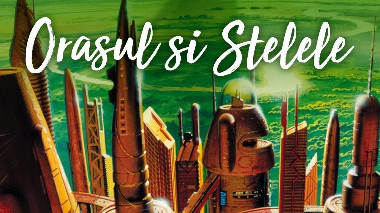 Orasul si Stelele de Arthur C. Clarke