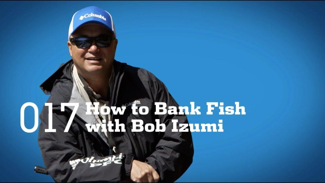 Tips and tricks bank fishing with bob izumi youtube for Fishing tips and tricks
