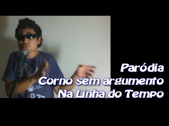 Paródia, Na linha do Tempo, Victor e Leo, Corno sem argumento TRAVEL_VIDEO