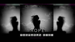 Rope - Yağmurun Kızı