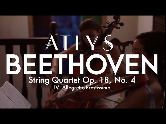 ATLYS - Beethoven String Quartet, op. 18 no. 4, IV. Allegretto-prestissimo