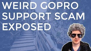 Weird GoPro Tech Support Scam Exposed