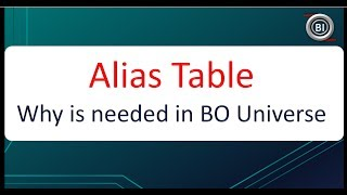 Why ALIAS Table is needed | SAP BusinessObjects