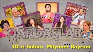 Qardaşlar - Milyoner Bayram (20-ci bölüm)