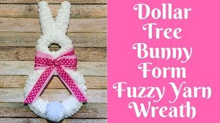 Dollar Tree Easter Crafts: Dollar Tree Bunny Form Fuzzy Yarn Wreath