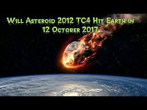 Will Asteroid 2012 TC 4 Hit the Earth - YouTube