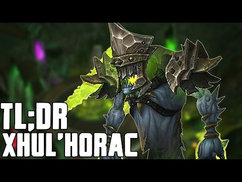 TL;DR - Xhul'horac (Normal/Heroic) - Walkthrough/Commentary