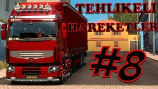 Tehlikeli Hareketler #8 🔴Euro Truck Simulator 2🔴