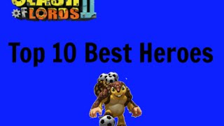 Clash of Lords 2- Top 10 Heroes for Clash of Lords 2