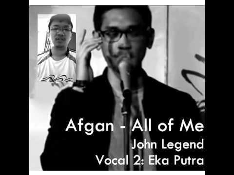 Afgan duet bersama Eka Putra - All of Me (John Legend)