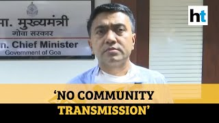 'Local transmission': Goa CM as 40 people test positive from containment zone