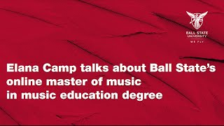 Elana Camp talks about Ball State's online master of music in music education degree