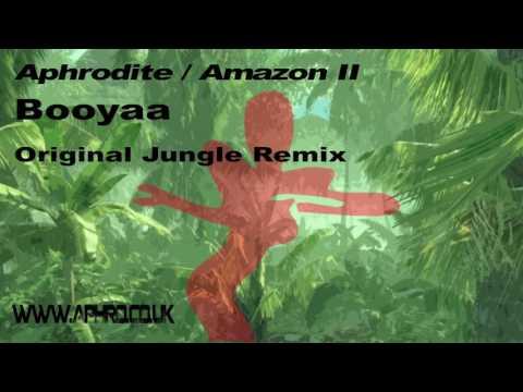 Aphrodite / Amazon II - Booyaa (Original Jungle Remix)