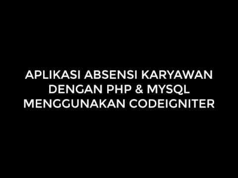 Membuat Aplikasi Daftar Hadir Karyawan Dengan Php Dan Mysql