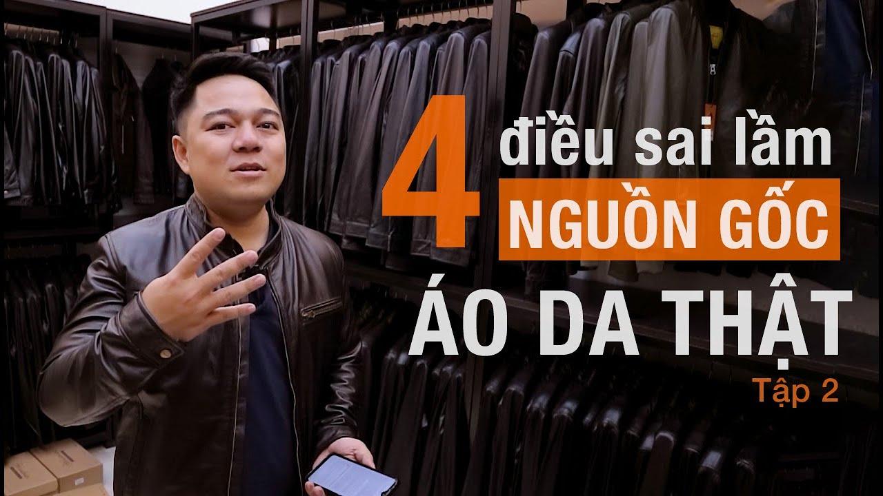 4 Điều sai lầm về nguồn gốc áo da thật 2019 tập 2 – FTT leather