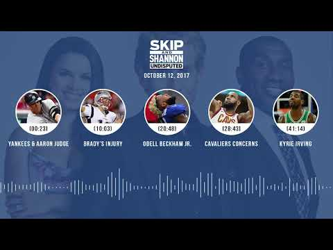 UNDISPUTED Audio Podcast (10.12.17) with Skip Bayless, Shannon Sharpe, Joy Taylor | UNDISPUTED