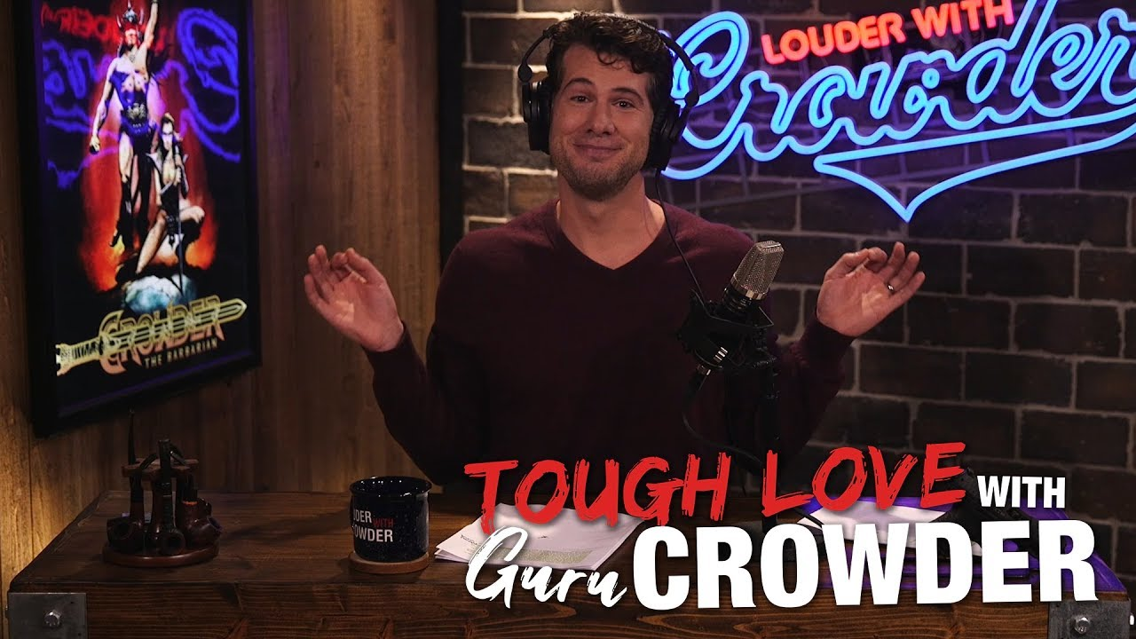 tough-love-should-i-marry-a-crazy-democrat-louder-with-crowder