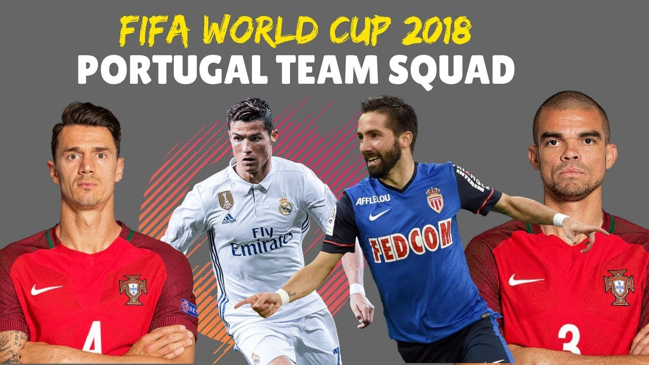 PORTUGAL FOOTBALL TEAM SQUAD FOR FIFA WORLD CUP 2018 - YouTube
