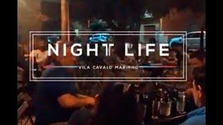 Night Life #2 - Vila Cavalo Marinho
