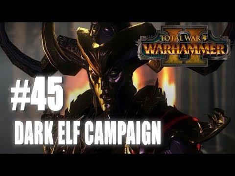 Total War: Warhammer 2 - Mortal Empires - Dark Elf Campaign #45