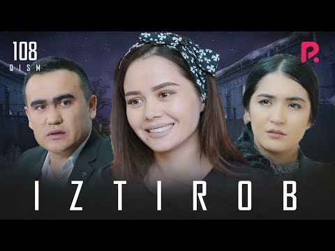 Iztirob (o'zbek Serial) | Изтироб (узбек сериал) 108-qism