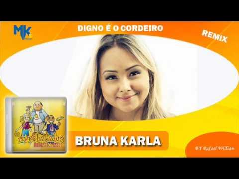 Bruna Karla - Digno é o Cordeiro (remix) - CD Os Arrebatados Remix 1