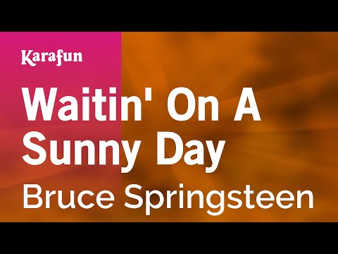 Karaoke Waitin' On A Sunny Day - Bruce Springsteen *