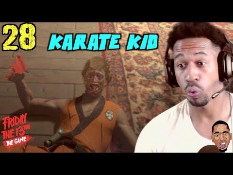 KARATE KID IS SAVAGE!! Friday the 13th Gameplay #28