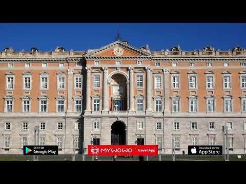 Palais Royal De Caserte – Histoire – Naples – Audioguide – MyWoWo Travel App
