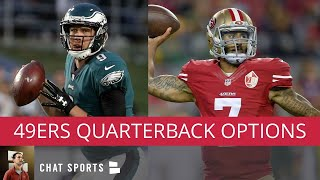 49ers Rumors: Nick Foles Trade, Colin Kaepernick Signing, & Nick Mullens Promotion