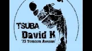 David K - 73 Tomtom Avenue (Jimpster Remix) [Tsuba029]