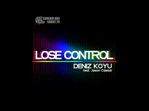 Deniz Koyu feat. Jason Caesar - Lose Control (Original Mix)