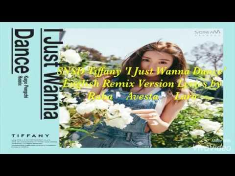 SNSD Tiffany 'I Just Wanna Dance'  English Remix Version Lyrics