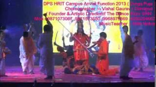 Delhi Public School HRIT Campus Anvial Function 2013 (Durga puja)