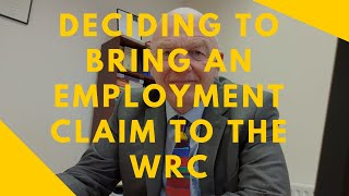 Deciding to Bring an Employment Claim to the WRC, Labour Court, or Court-the Factors to Consider