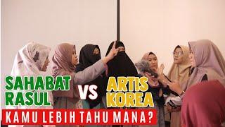 Gambar cover Tes Pengetahuan, Sahabat Rasul vs Artis Korea. Social Experiment