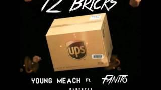 Young Meach Ft  Fanito -12 Bricks