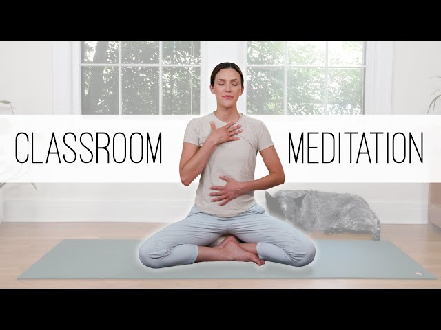 Classroom Meditation - For All Ages!  |  Yoga With Adriene