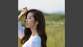 Provided to YouTube by The Orchard Enterprises There For Me (Japanese Ver.) · 浜松里緒菜 Tell Me Why ℗ 2019 Riona Hamamatsu Released on: 2019-12-25 ...