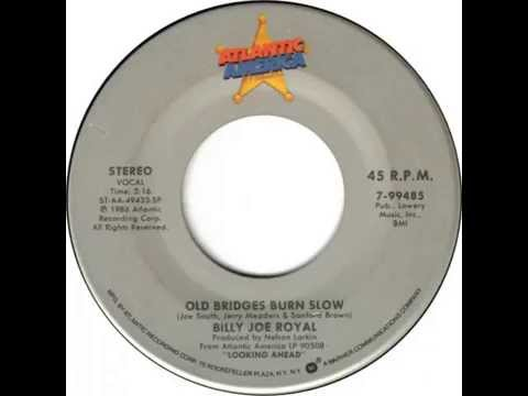 Billy Joe Royal ~ Old Bridges Burn Slow