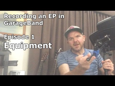 Recording An EP In GarageBand For IOS (iPhone/iPad) - Episode 1 - Equipment