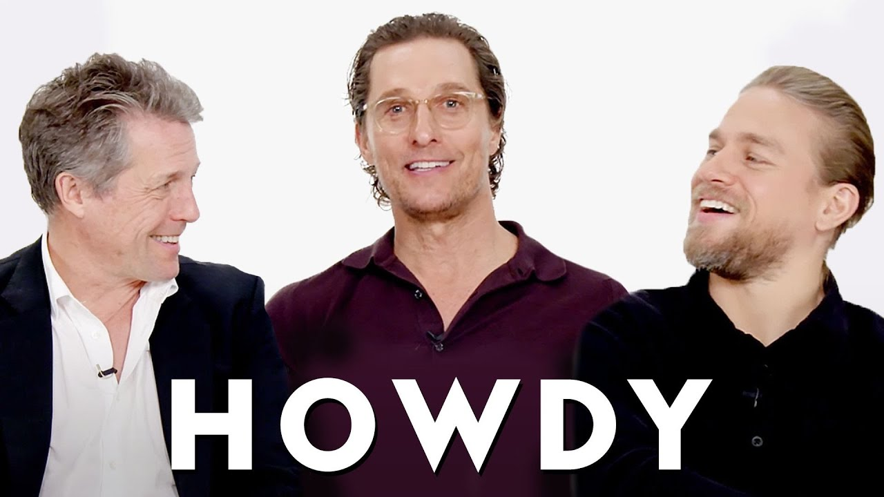 Matthew McConaughey, Hugh Grant, & Charlie Hunnam Teach You Texan and English Slang