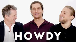 Matthew McConaughey, Hugh Grant, & Charlie Hunnam Teach You Texan and English Slang | Vanity Fair
