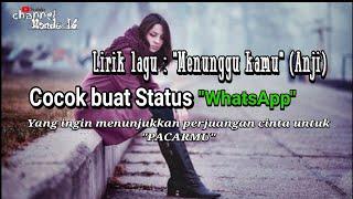 """Lirik lagu: """"Menunggu Kamu""""(Anji) Cocok buat status WhatsApp. """"Tentang perjuangan CINTA"""""""