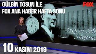 10 Kasım 2019 Gülbin Tosun ile FOX Ana Haber Hafta Sonu