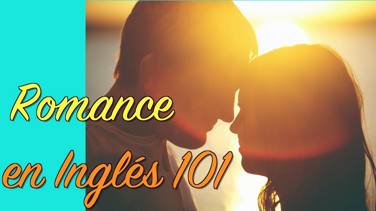 Frases De Amor En Ingles Cómo Hacerle Romance A Ella O A él