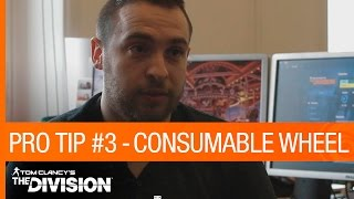 Tom Clancy's The Division: Pro Tip #3 - Consumable Wheel [US]