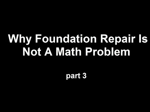 Why Foundation Repair Is Not A Math Problem Part 3