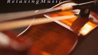 Cello Relaxing The mind Healing and Relaxing Music